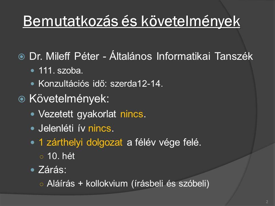 Bemutatkozás és követelmények  Dr. Mileff Péter - Általános Informatikai Tanszék 111.