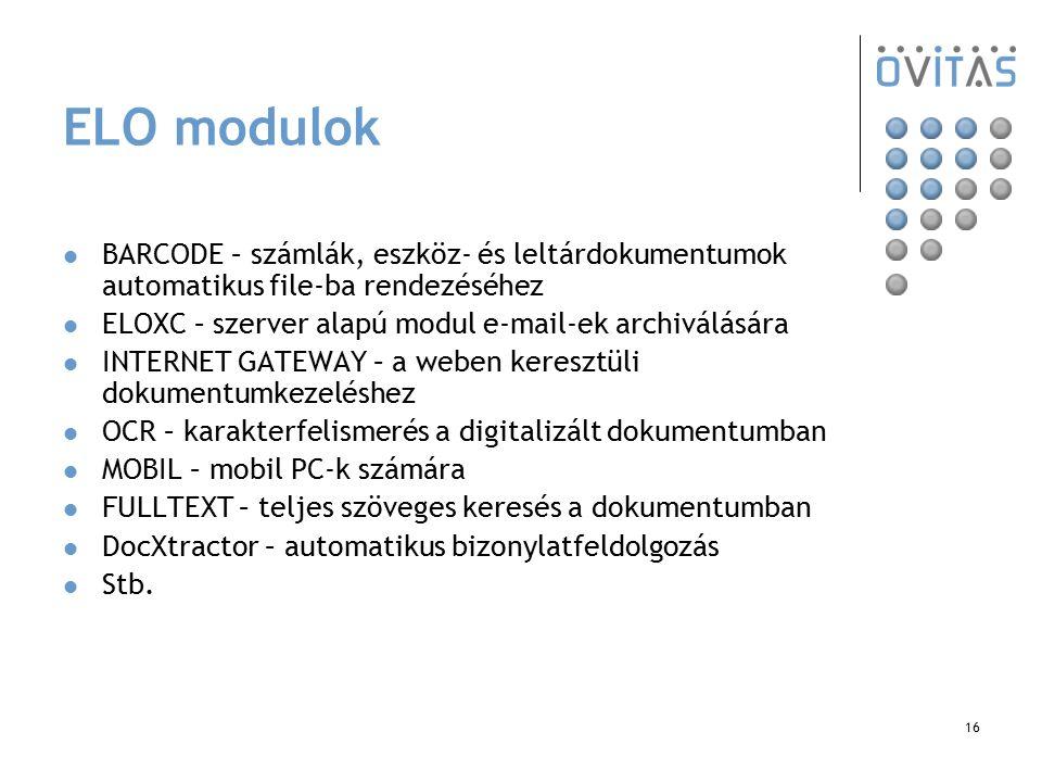 16 ELO modulok BARCODE – számlák, eszköz- és leltárdokumentumok automatikus file-ba rendezéséhez ELOXC – szerver alapú modul e-mail-ek archiválására I