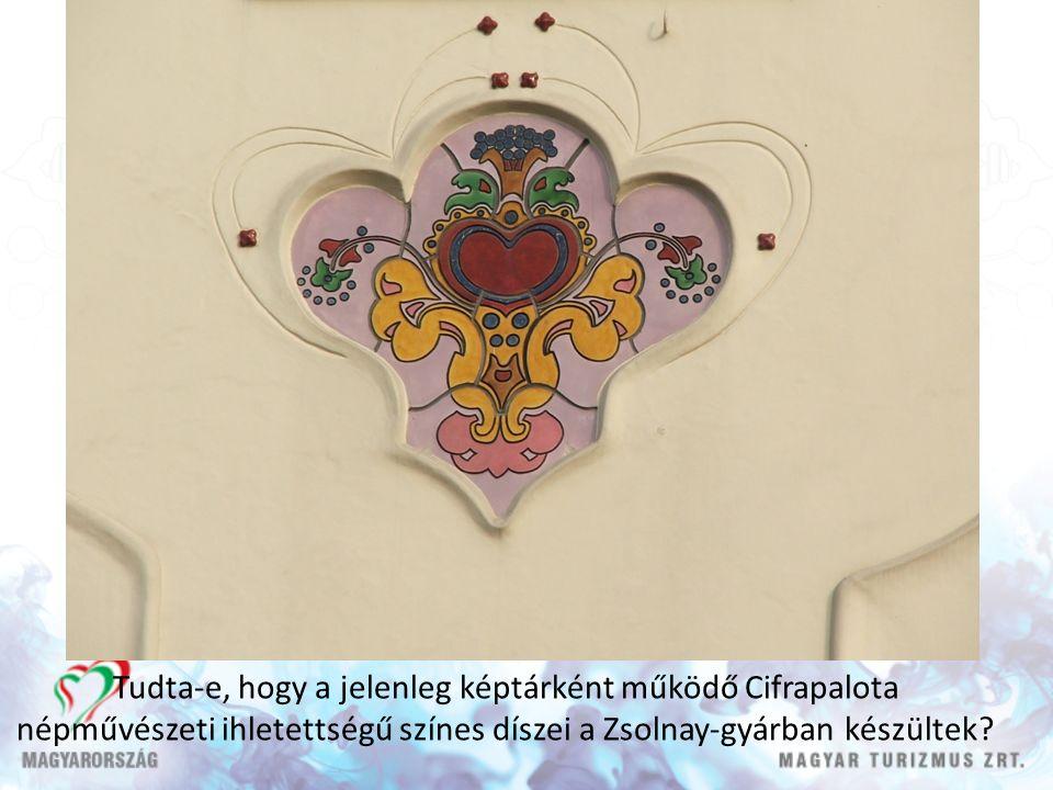Tudta-e, hogy a jelenleg képtárként működő Cifrapalota népművészeti ihletettségű színes díszei a Zsolnay-gyárban készültek
