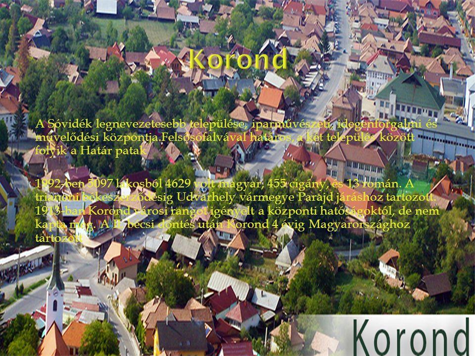 A Sóvidék legnevezetesebb települése, iparművészeti, idegenforgalmi és művelődési központja.Felsősófalvával határos, a két település között folyik a Határ patak 1992-ben 5097 lakosból 4629 volt magyar, 455 cigány, és 13 román.