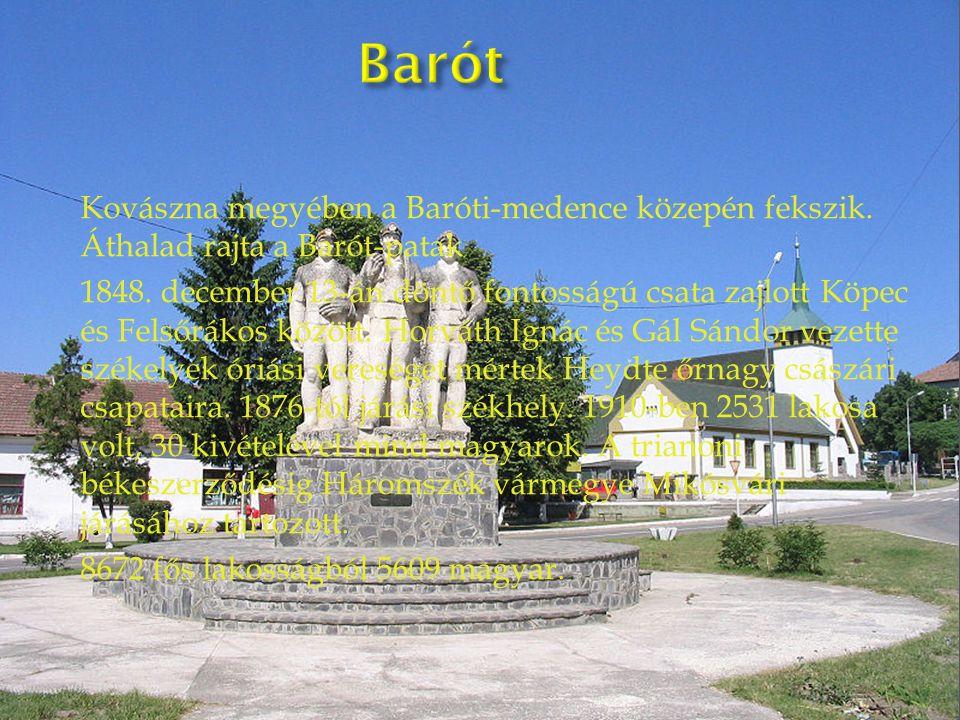 Kovászna megyében a Baróti-medence közepén fekszik.