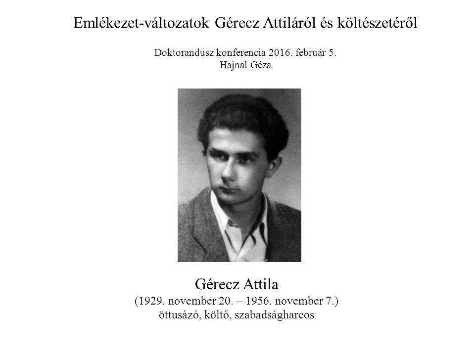 Emlékezet-változatok Gérecz Attiláról és költészetéről Doktorandusz konferencia 2016.