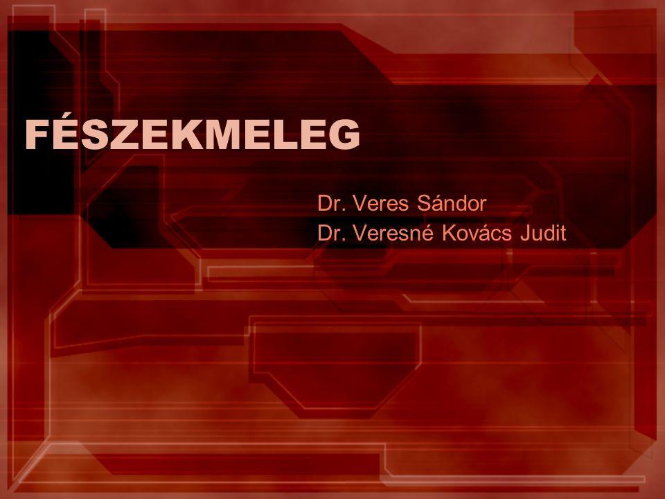 FÉSZEKMELEG Dr. Veres Sándor Dr. Veresné Kovács Judit