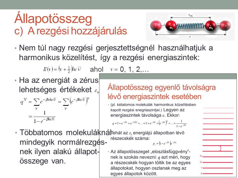 c)A rezgési hozzájárulás Nem túl nagy rezgési gerjesztettségnél használhatjuk a harmonikus közelítést, így a rezgési energiaszintek: Ha az energiát a zérusponti energiától mérjük, akkor a lehetséges értékeket adja meg.