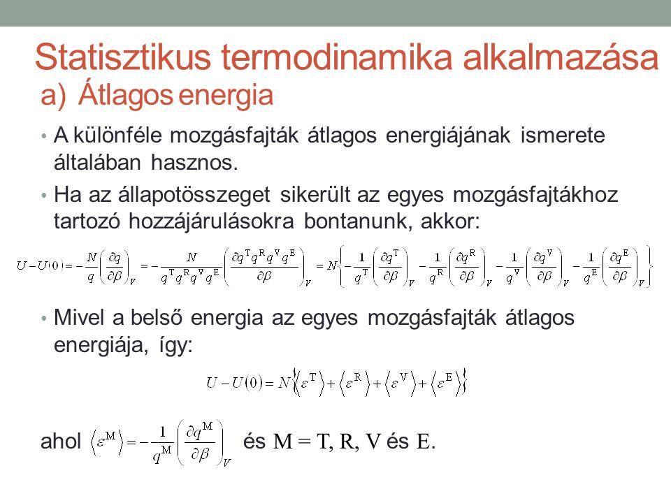 A különféle mozgásfajták átlagos energiájának ismerete általában hasznos. Ha az állapotösszeget sikerült az egyes mozgásfajtákhoz tartozó hozzájárulás