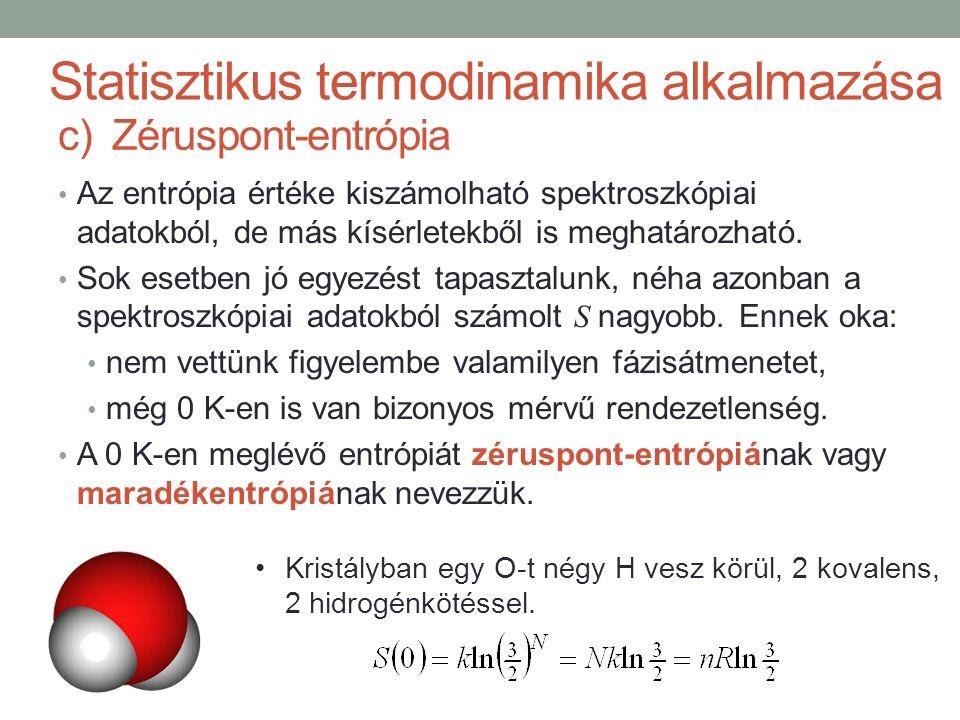 Az entrópia értéke kiszámolható spektroszkópiai adatokból, de más kísérletekből is meghatározható.
