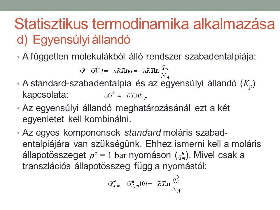A független molekulákból álló rendszer szabadentalpiája: A standard-szabadentalpia és az egyensúlyi állandó ( K p ) kapcsolata: Az egyensúlyi állandó