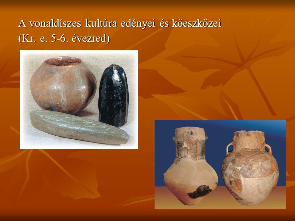 A vonaldíszes kultúra edényei és kőeszközei (Kr. e. 5-6. évezred)