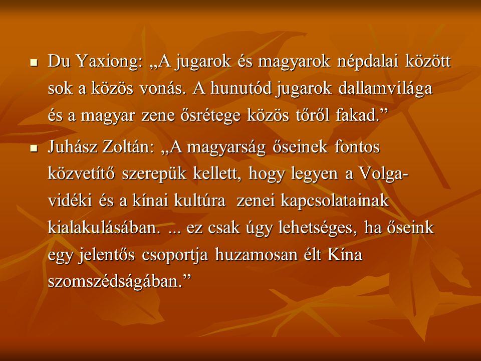 """Du Yaxiong: """"A jugarok és magyarok népdalai között sok a közös vonás. A hunutód jugarok dallamvilága és a magyar zene ősrétege közös tőről fakad."""" Du"""