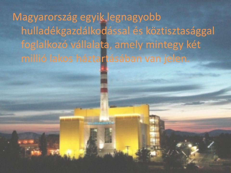 Magyarország egyik legnagyobb hulladékgazdálkodással és köztisztasággal foglalkozó vállalata, amely mintegy két millió lakos háztartásában van jelen.