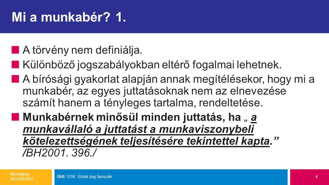 A munkabér idő és teljesítmény alapú meghatározása a munkaszerződésben Munkajog, 2015/2016/2.