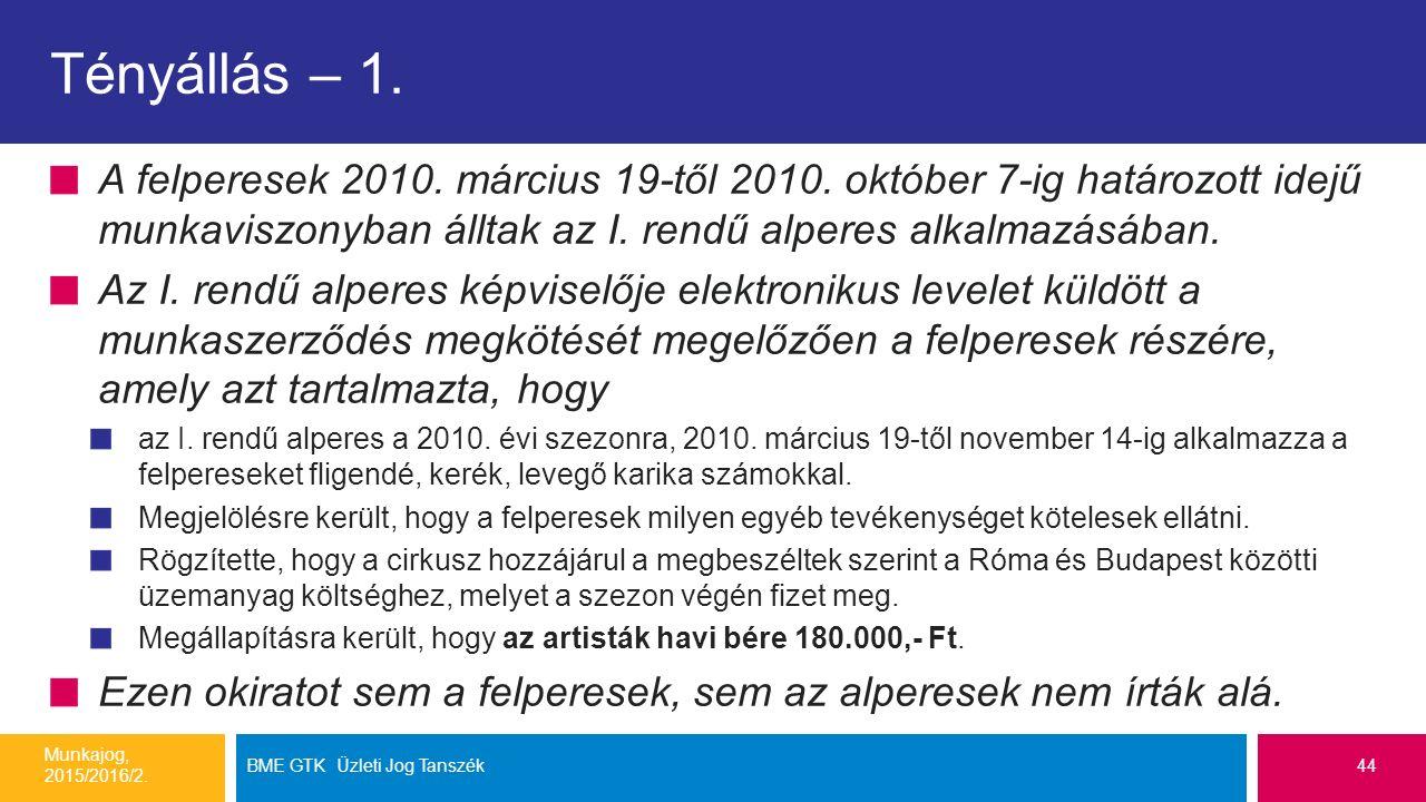Tényállás – 1. A felperesek 2010. március 19-től 2010.