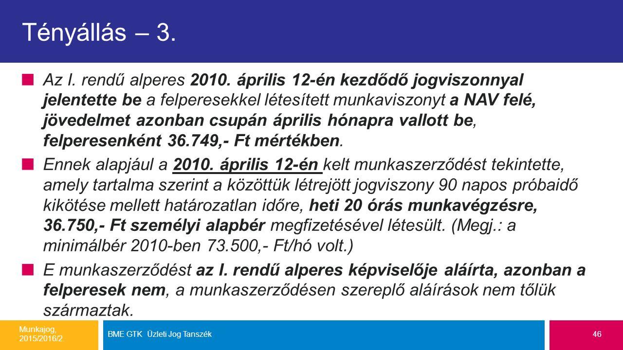 Tényállás – 3. Az I. rendű alperes 2010.