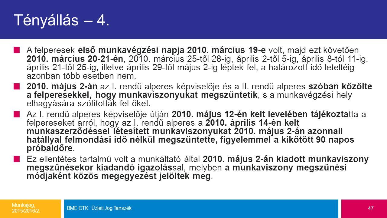 Tényállás – 4. A felperesek első munkavégzési napja 2010.