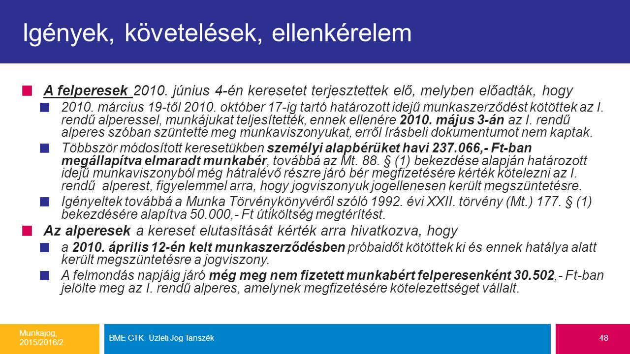 Igények, követelések, ellenkérelem A felperesek 2010.