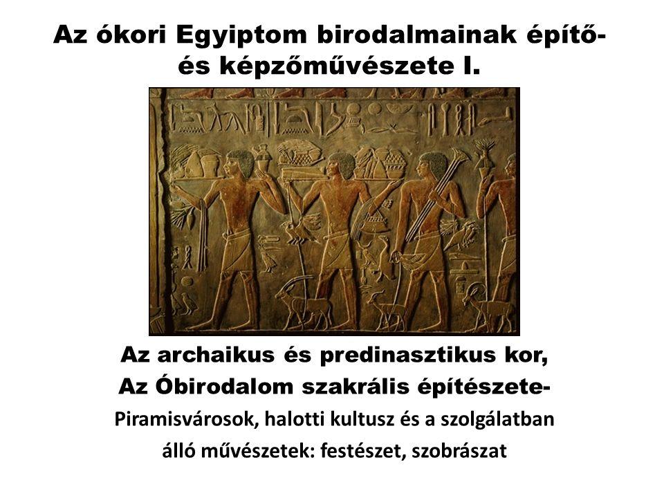 Az ókori Egyiptom birodalmainak építő- és képzőművészete I. Az archaikus és predinasztikus kor, Az Óbirodalom szakrális építészete- Piramisvárosok, ha