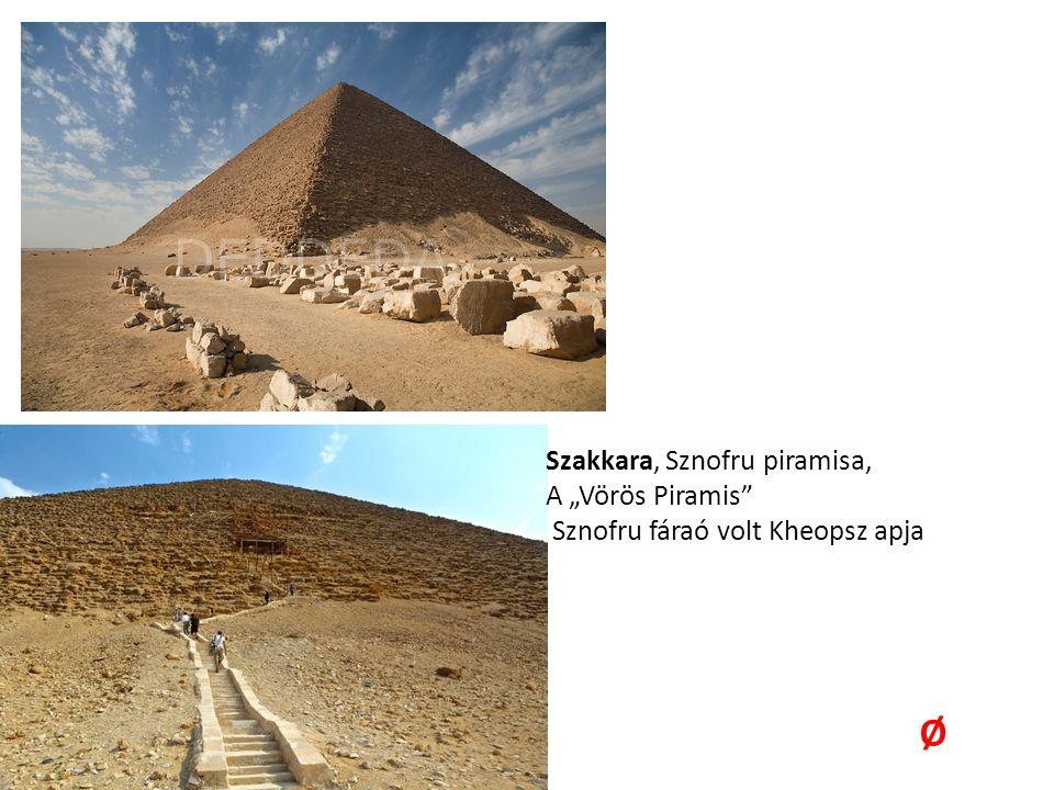 """Szakkara, Sznofru piramisa, A """"Vörös Piramis"""" Sznofru fáraó volt Kheopsz apja Ø"""