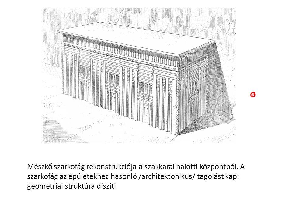 Mészkő szarkofág rekonstrukciója a szakkarai halotti központból. A szarkofág az épületekhez hasonló /architektonikus/ tagolást kap: geometriai struktú