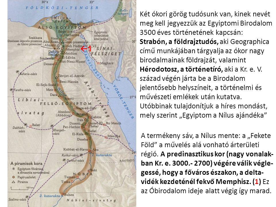 """A termékeny sáv, a Nílus mente: a """"Fekete Föld"""" a művelés alá vonható árterületi régió. A predinasztikus kor (nagy vonalak- ban Kr. e. 3000.- 2700) vé"""