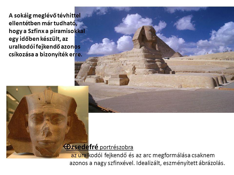  Dzsedefré portrészobra az uralkodói fejkendő és az arc megformálása csaknem azonos a nagy szfinxével.