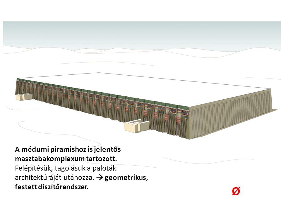 A médumi piramishoz is jelentős masztabakomplexum tartozott. Felépítésük, tagolásuk a paloták architektúráját utánozza.  geometrikus, festett díszítő