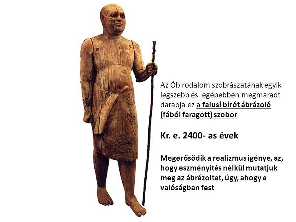 Az Óbirodalom szobrászatának egyik legszebb és legépebben megmaradt darabja ez a falusi bírót ábrázoló (fából faragott) szobor Kr. e. 2400- as évek Me