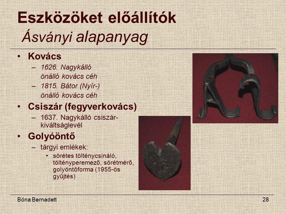 Bóna Bernadett28 Eszközöket előállítók Ásványi alapanyag Kovács –1626.