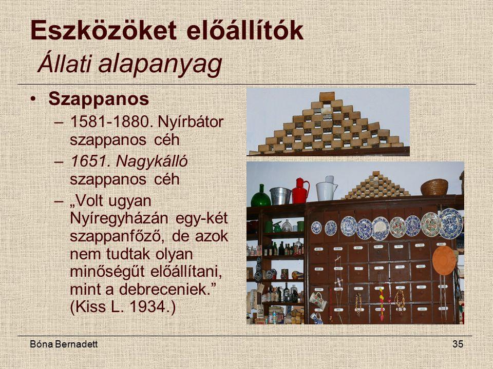 Bóna Bernadett35 Eszközöket előállítók Állati alapanyag Szappanos –1581-1880.