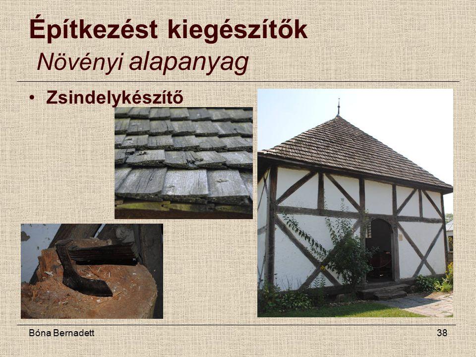 Bóna Bernadett38 Építkezést kiegészítők Növényi alapanyag Zsindelykészítő