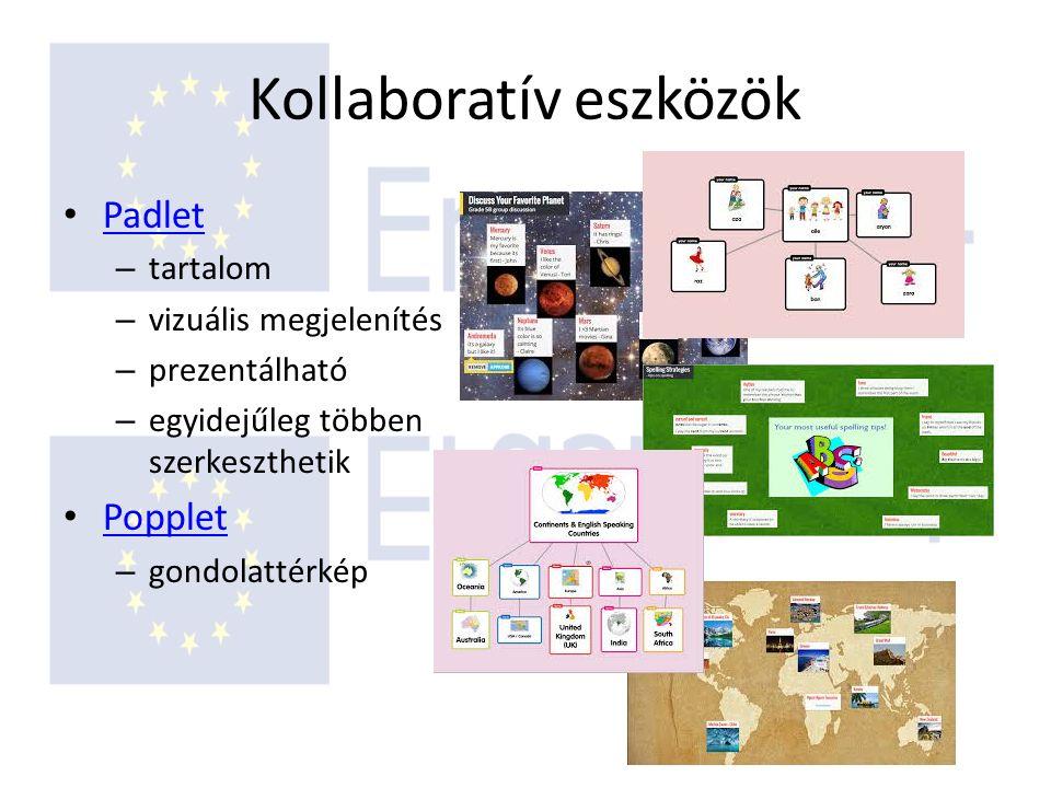 Kollaboratív eszközök Padlet – tartalom – vizuális megjelenítés – prezentálható – egyidejűleg többen szerkeszthetik Popplet – gondolattérkép