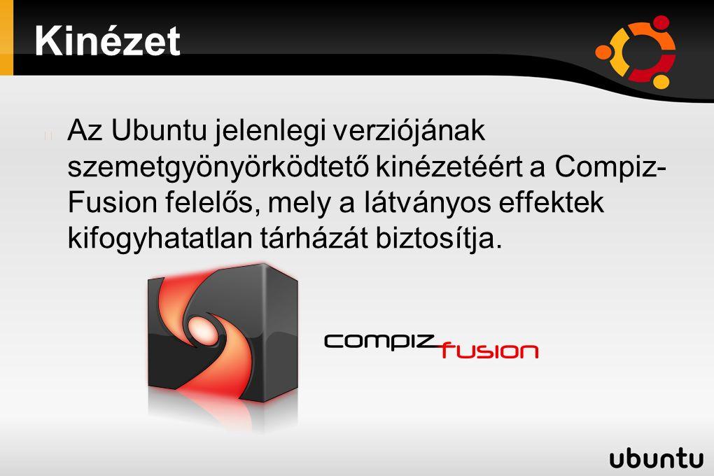 Kinézet Az Ubuntu jelenlegi verziójának szemetgyönyörködtető kinézetéért a Compiz- Fusion felelős, mely a látványos effektek kifogyhatatlan tárházát b
