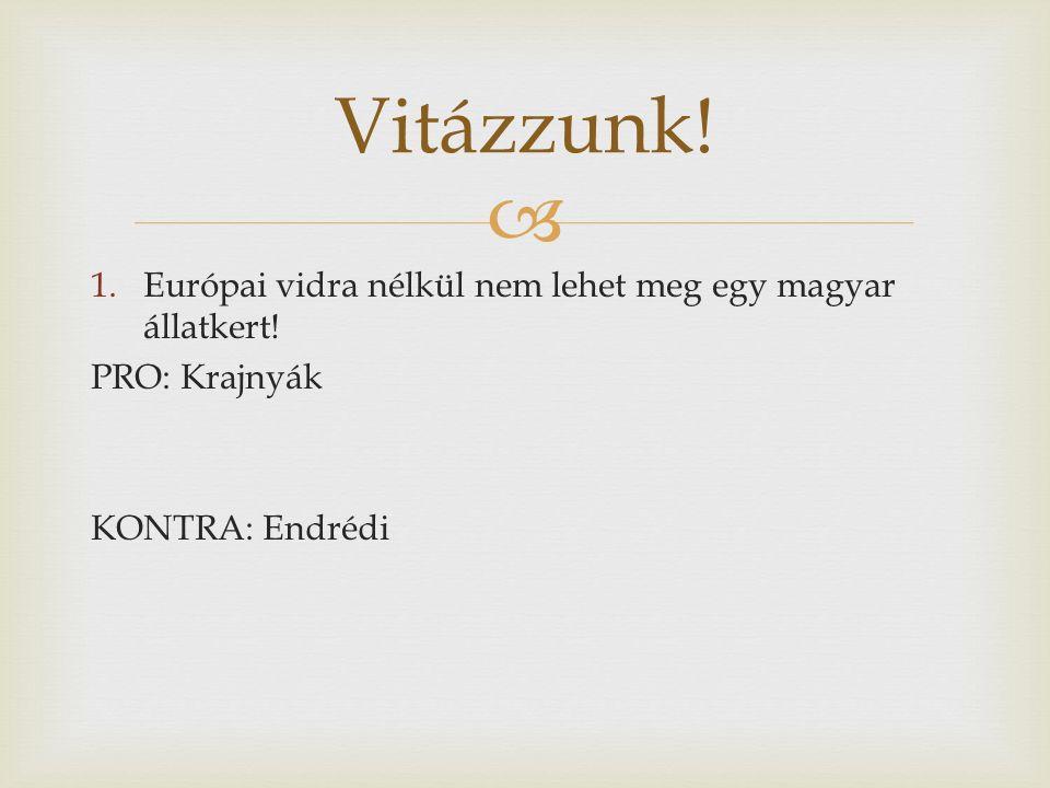  1.Európai vidra nélkül nem lehet meg egy magyar állatkert.