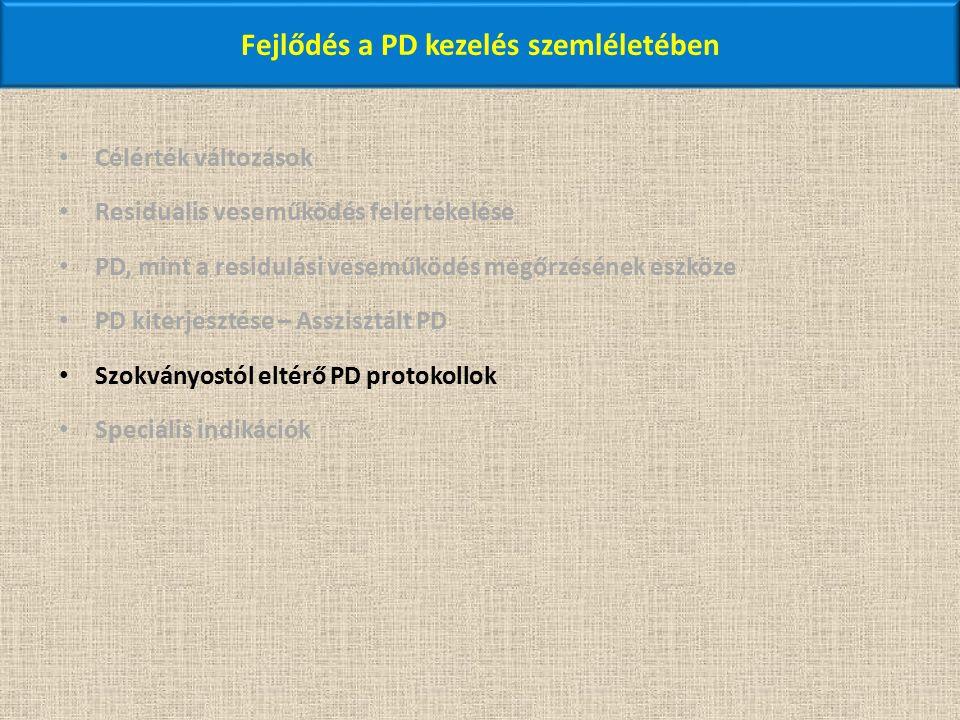 Fejlődés a PD kezelés szemléletében Célérték változások Residualis veseműködés felértékelése PD, mint a residulási veseműködés megőrzésének eszköze PD kiterjesztése – Asszisztált PD Szokványostól eltérő PD protokollok Speciális indikációk