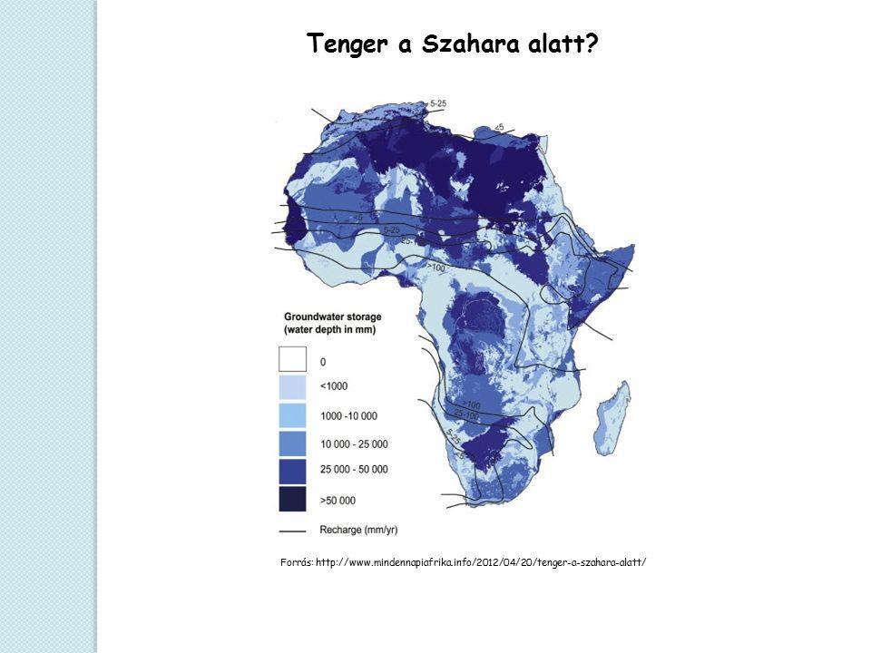 Tenger a Szahara alatt? Forrás: http://www.mindennapiafrika.info/2012/04/20/tenger-a-szahara-alatt/