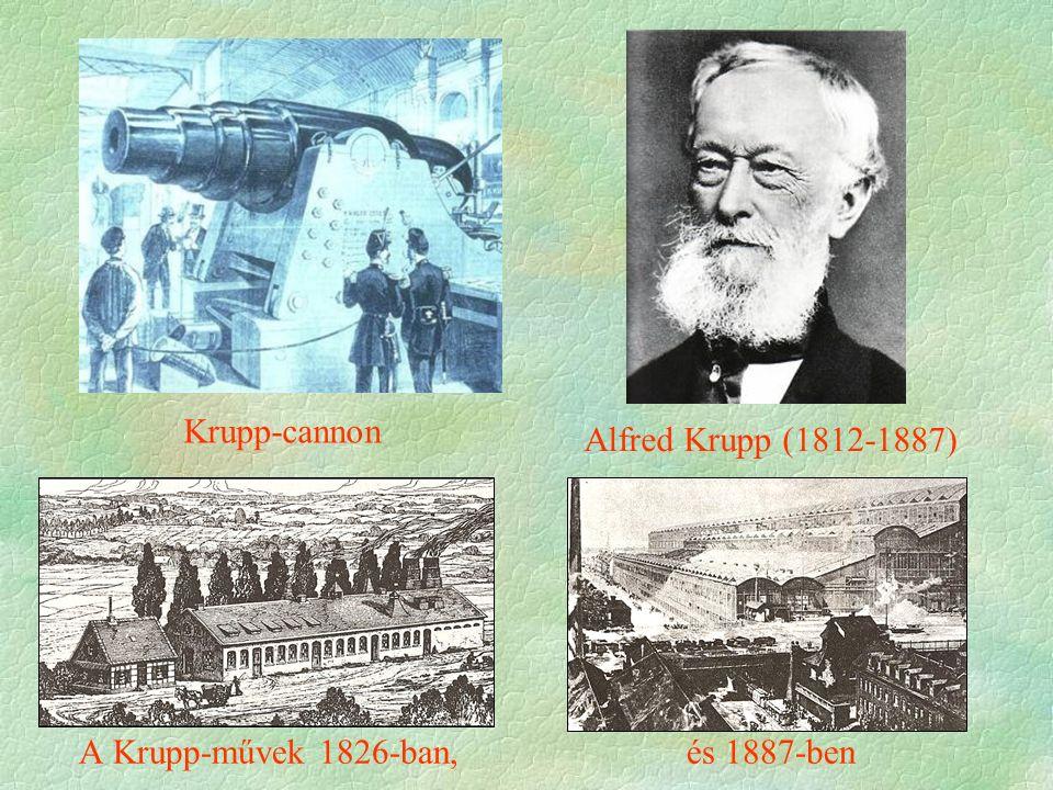 A Krupp-művek 1826-ban, és 1887-ben Krupp-cannon Alfred Krupp (1812-1887)
