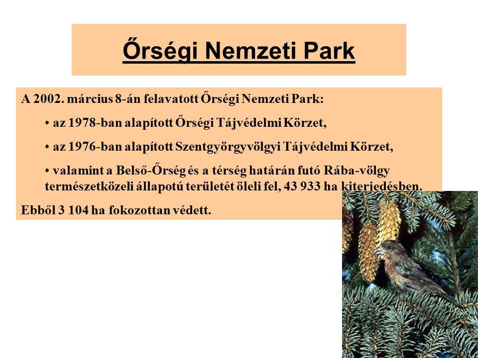 Őrségi Nemzeti Park A 2002. március 8-án felavatott Őrségi Nemzeti Park: az 1978-ban alapított Őrségi Tájvédelmi Körzet, az 1976-ban alapított Szentgy