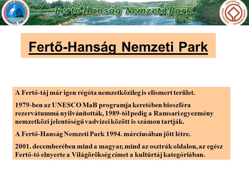 Fertő-Hanság Nemzeti Park A Fertő-táj már igen régóta nemzetközileg is elismert terület. 1979-ben az UNESCO MaB programja keretében bioszféra rezervát