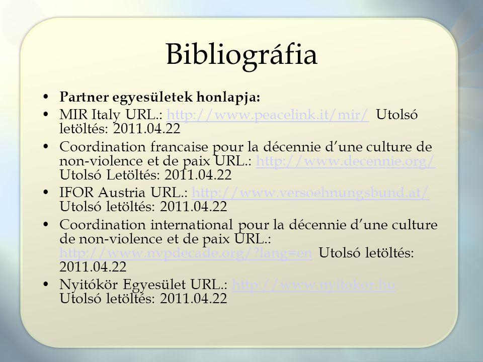 Bibliográfia Partner egyesületek honlapja: MIR Italy URL.: http://www.peacelink.it/mir/ Utolsó letöltés: 2011.04.22http://www.peacelink.it/mir/ Coordi