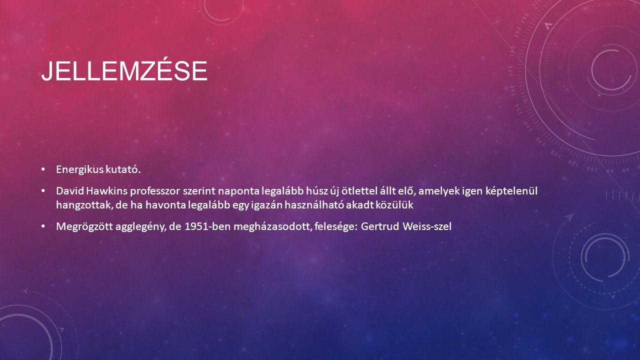 JELLEMZÉSE Energikus kutató.
