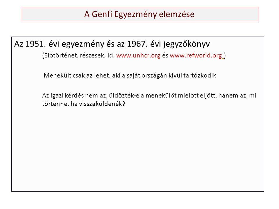 A Genfi Egyezmény elemzése Az 1951. évi egyezmény és az 1967.