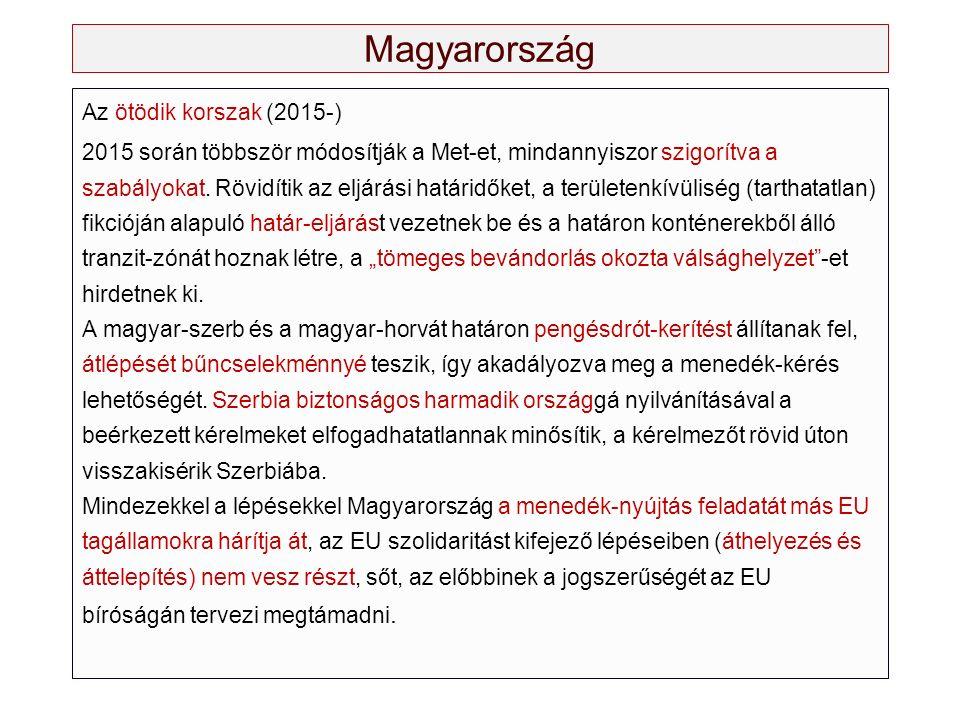 Magyarország Az ötödik korszak (2015-) 2015 során többször módosítják a Met-et, mindannyiszor szigorítva a szabályokat.