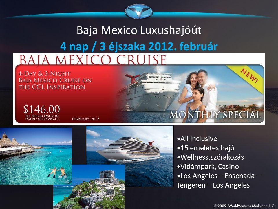 Baja Mexico Luxushajóút 4 nap / 3 éjszaka 2012. február All inclusive 15 emeletes hajó Wellness,szórakozás Vidámpark, Casino Los Angeles – Ensenada –
