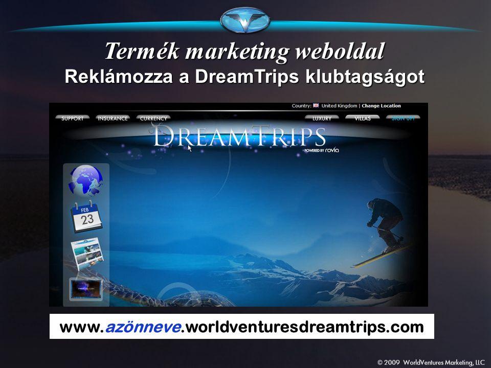 Termék marketing weboldal www.azönneve.worldventuresdreamtrips.com Reklámozza a DreamTrips klubtagságot