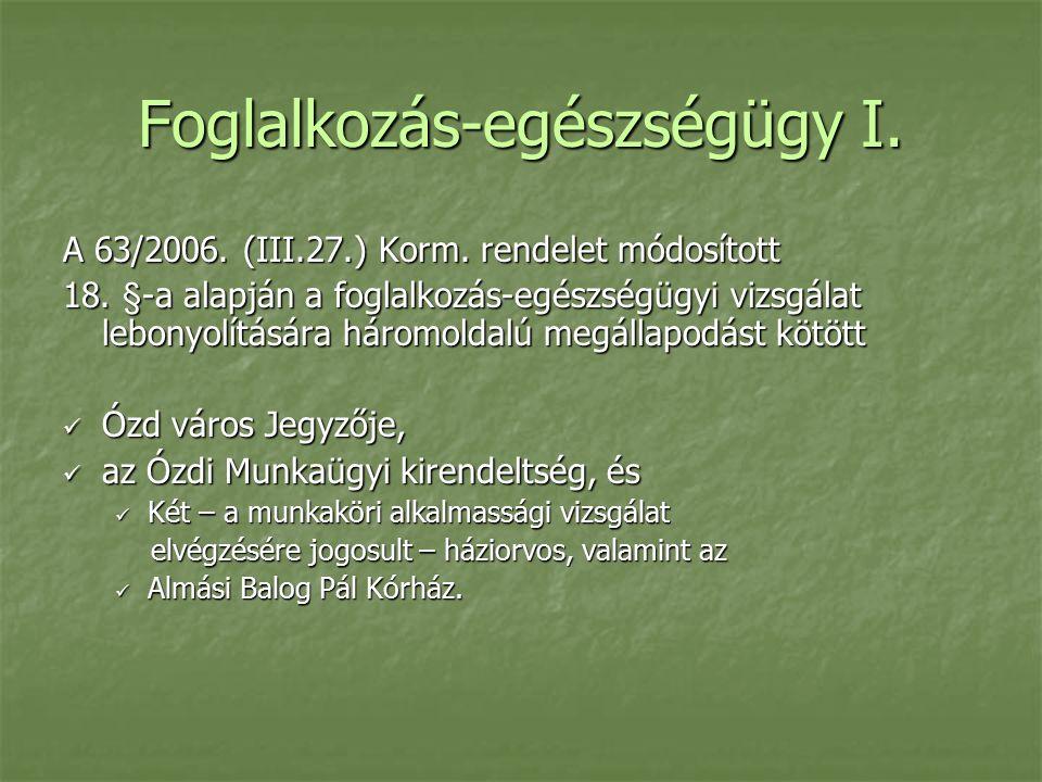 Foglalkozás-egészségügy I. A 63/2006. (III.27.) Korm.
