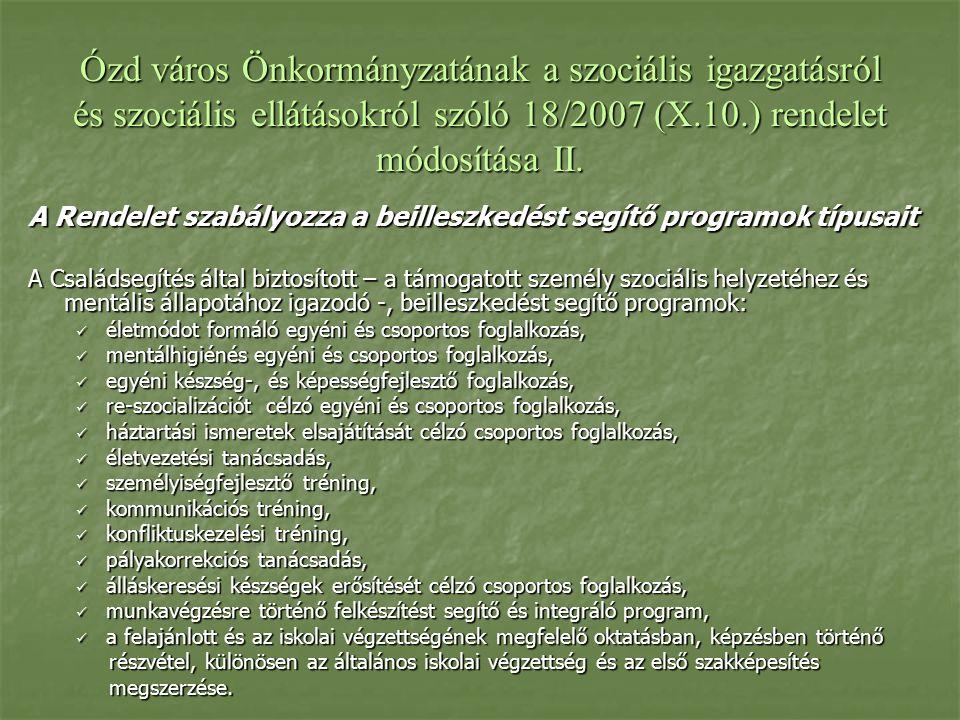 Ózd város Önkormányzatának a szociális igazgatásról és szociális ellátásokról szóló 18/2007 (X.10.) rendelet módosítása II.