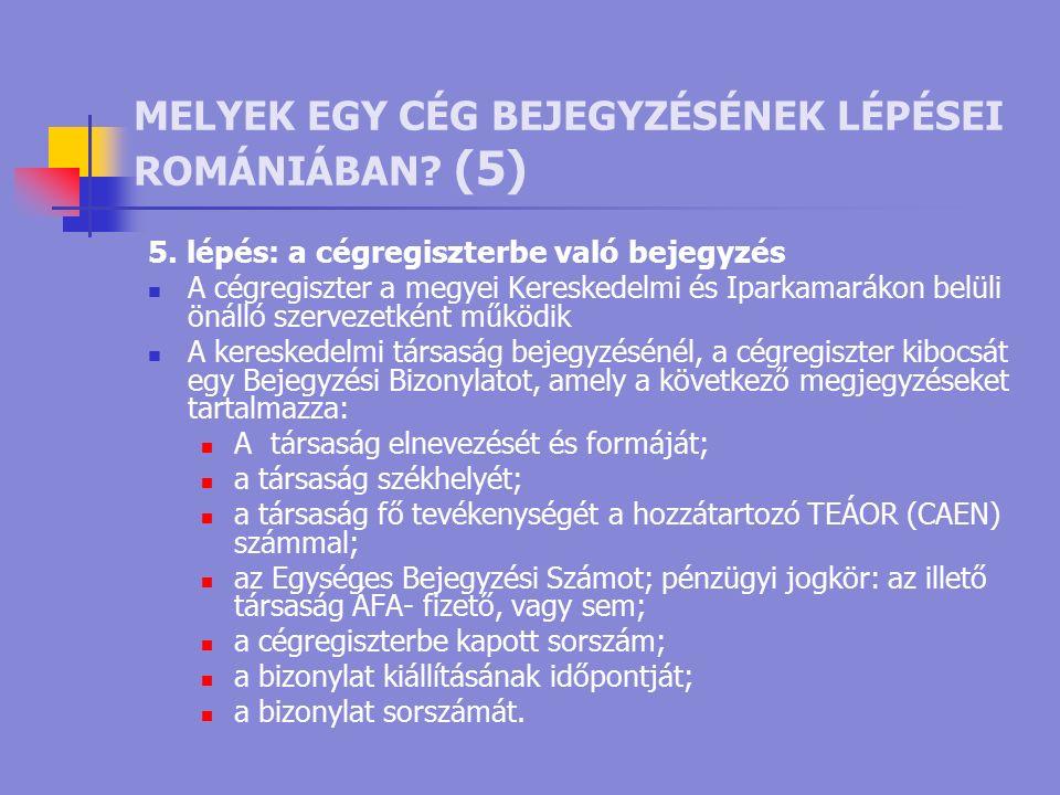 MELYEK EGY CÉG BEJEGYZÉSÉNEK LÉPÉSEI ROMÁNIÁBAN. (5) 5.