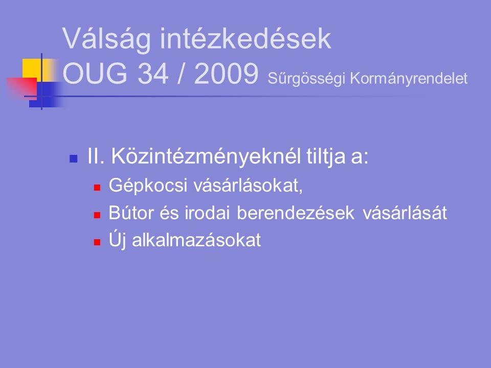 Válság intézkedések OUG 34 / 2009 Sűrgösségi Kormányrendelet II.