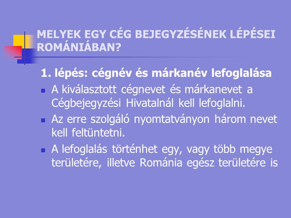 MELYEK EGY CÉG BEJEGYZÉSÉNEK LÉPÉSEI ROMÁNIÁBAN. 1.