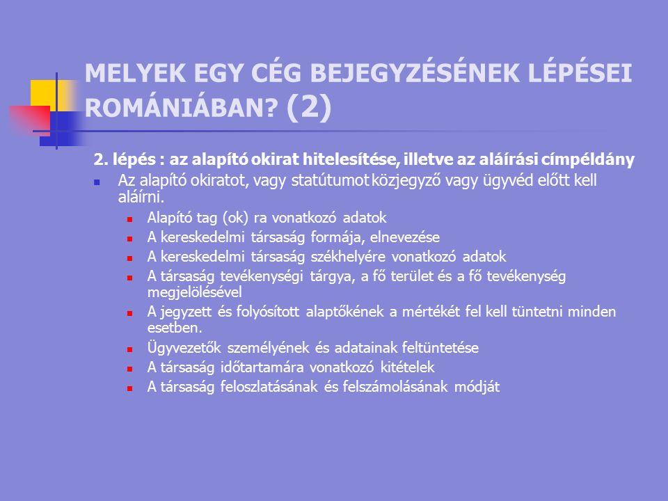 MELYEK EGY CÉG BEJEGYZÉSÉNEK LÉPÉSEI ROMÁNIÁBAN. (2) 2.