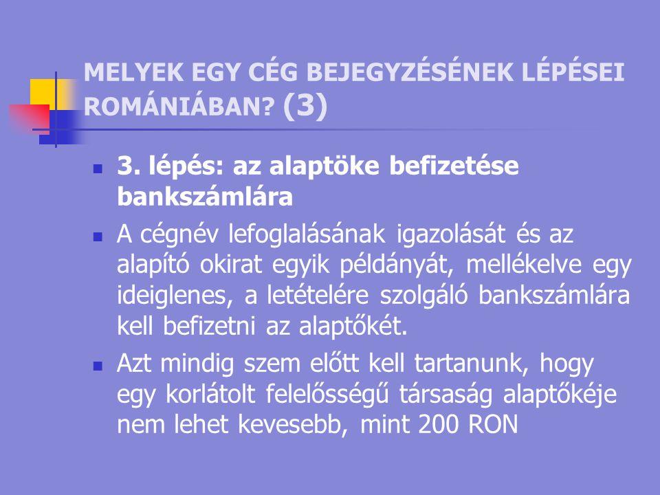 MELYEK EGY CÉG BEJEGYZÉSÉNEK LÉPÉSEI ROMÁNIÁBAN. (3) 3.